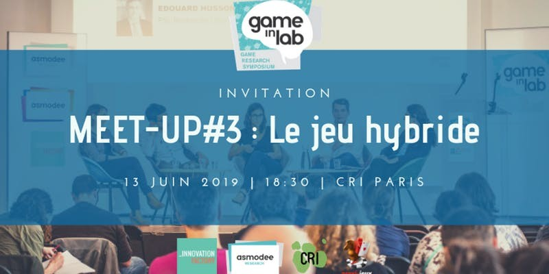 [Game In Lab] Meetup #3 – Jeux hybrides