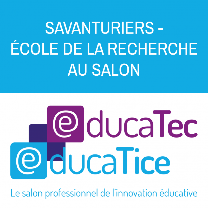 Retrouvez Savanturiers sur le salon Educatec-Educatice